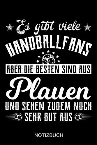 Es gibt viele Handballfans aber die besten sind aus Plauen und sehen zudem noch sehr gut aus: A5 Notizbuch | Liniert 120 Seiten | ... | Ostern | Vatertag | Muttertag | Namenstag