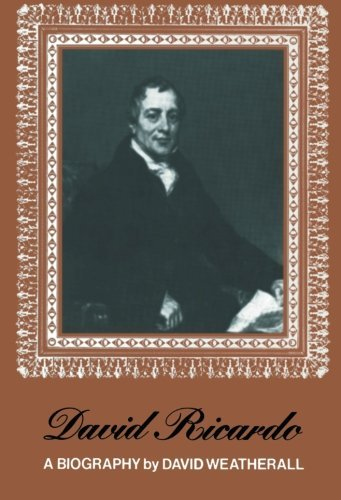 David Ricardo A Biography By D Weatherall 2011 10 06
