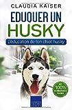 Eduquer un husky: L'éducation de ton chiot husky