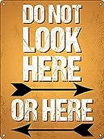 ここを見てはいけない メタルポスタレトロなポスタ安全標識壁パネル ティンサイン注意看板壁掛けプレート警告サイン絵図ショップ食料品ショッピングモールパーキングバークラブカフェレストラントイレ公共の場ギフト