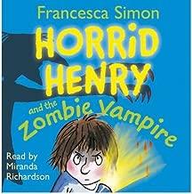 [(Horrid Henry and the Zombie Vampire )] [Author: Francesca Simon] [Sep-2011]