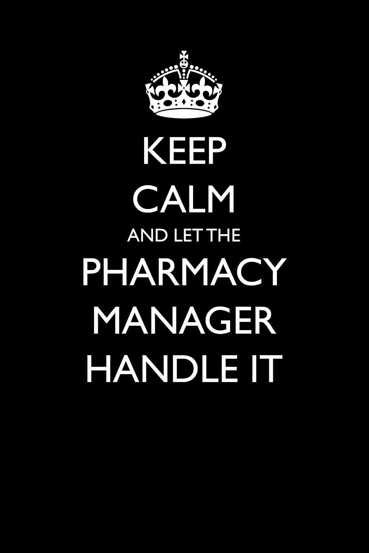 どこでも楽観ケープKeep Calm and Let the Pharmacy Manager Handle It (Blank Lined Journals for Careers)