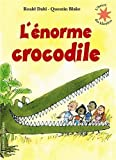 L'Enorme Crocodile (French Edition) by Roald Dahl Quentin Blake(1981-08-01) - Gallimard - 01/01/1981