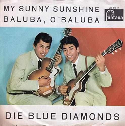 Die Blue Diamonds My Sunny Sunshine / Baluba, O Baluba