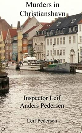 Murders in Christianshavn: Swedish murders in Christianshavn (Inspector Leif Anders Pedersen) (Volume 3) by Leif Pedersen (2015-07-17)