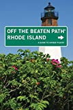 Rhode Island Off the Beaten Path®: A Guide To Unique Places (Off the Beaten Path Series)