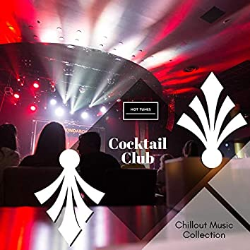 Cocktail Club - Chillout Music Collection