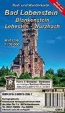 Bad Lobenstein - Blankenstein - Lehesten - Wurzbach: Rad- und Wanderkarte (reiß- und wetterfest)