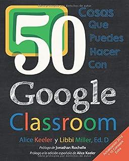 50 cosas que puedes hacer con Google Classroom