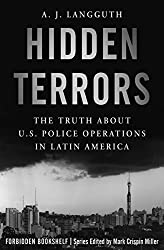 Hidden Terrors: The Truth About U.S. Police Operations in Latin America