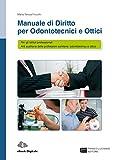 Manuale di diritto per odontotecnici e ottici. Per le Scuole superiori. Con Contenuto digitale (fornito elettronicamente)