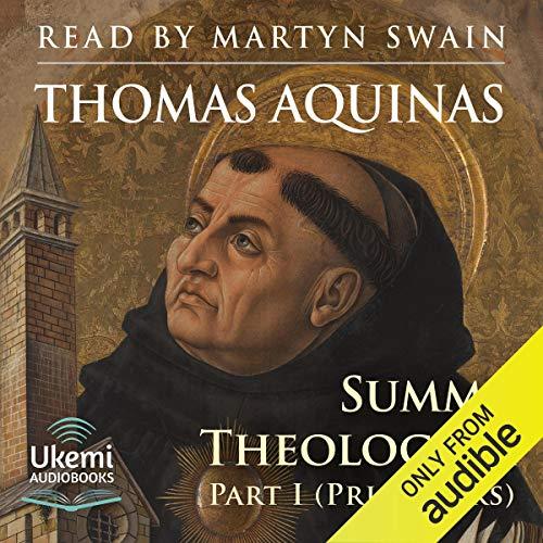 Summa Theologica Part I (Prima Pars) Audiobook By Thomas Aquinas cover art