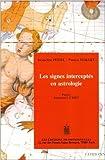 Les signes interceptés en astrologie de Patricia Maillet,Jacqueline Pestel ( 1 novembre 2004 ) - Editions Traditionnelles (1 novembre 2004)