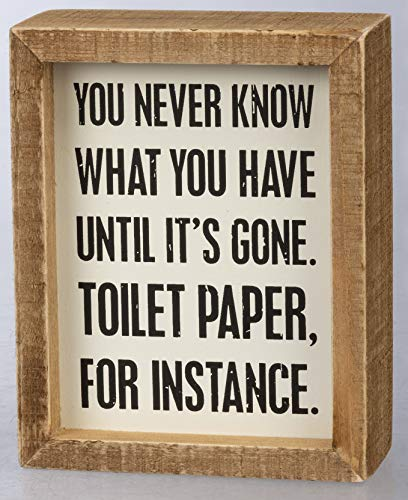 Primitives by Kathy Classic Box Sign, 4 x 5-Inches, You Never Know What You Have Until It's Gone, Ivory