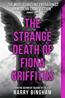 The Strange Death of Fiona Griffiths: Fiona Griffiths Crime Thriller Series Book 3 by Harry Bingham(2015-03-26)
