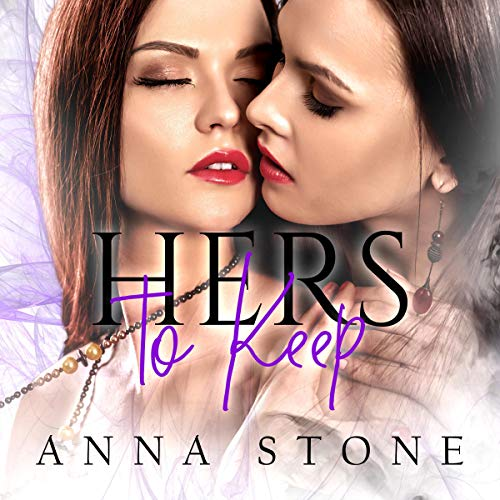 Hers to Keep Audiobook By Anna Stone cover art