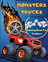 Monsters Trucks Coloring Books For Toddlers: Amazing Collection of Cool Monsters Trucks, Big Coloring Book for Boys and Girls Who Really Love To Color Monsters Trucks - Fun Supercars Coloring Book For Kids Ages 2-4, 3-5, 4-6 (Toddler and Preschooler)