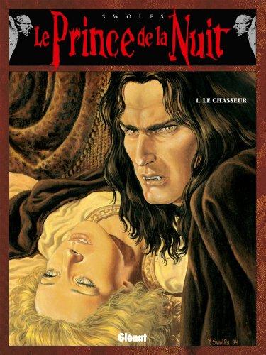 Le Prince de la nuit - Tome 01 : Le Chasseur