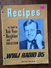 Recipes As Heard on Ask Your Neighbor with Bob Allison - WWJ Radio 95 (Section 1)
