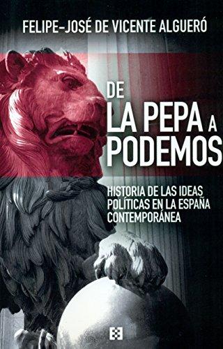 De la Pepa a Podemos : historia de las ideas en la España contemporánea (Nuevo Ensayo, Band 7)