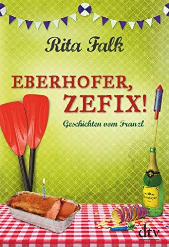 Eberhofer, Zefix! - Geschichten vom Franzl