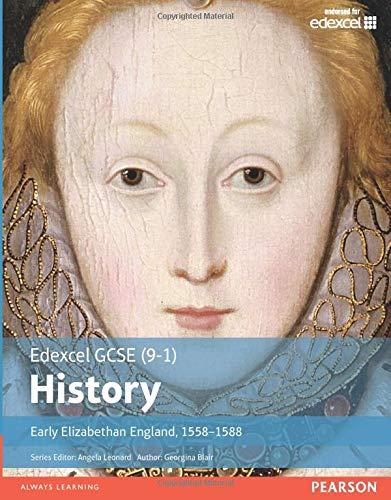 Edexcel GCSE (9-1) History: Early Elizabethan England, 1558–1588 (EDEXCEL GCSE HISTORY (9-1))
