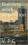 Building work inspection guide