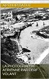 La photographie aerienne par cerf volant