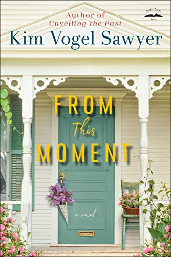 From This Moment: A Novel by [Kim Vogel Sawyer]