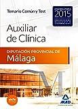 Auxiliares de Clínica de la Diputación Provincial de Málaga. Temario Común y test