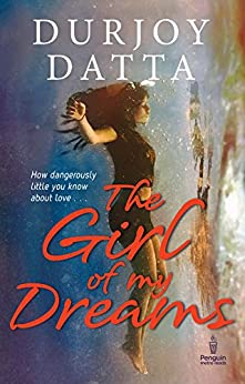 The Girl of My Dreams by [Durjoy Dutta]