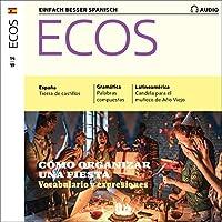 Ecos Audio - Cómo organizar una fiesta. 14/19 Hörbuch