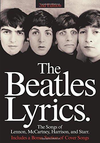 Compare Textbook Prices for The Beatles Lyrics: The Songs of Lennon, McCartney, Harrison and Starr 2 Edition ISBN 9780793515370 by Beatles, The