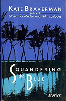 Squandering the Blue: Stories 0449905519 Book Cover