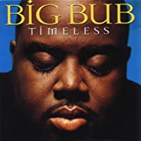 Timeless by Big Bub