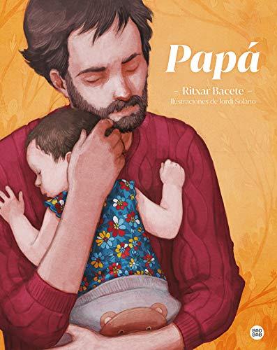 Papá: Ilustraciones de Jordi Solano (Baobab)