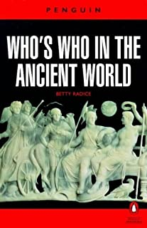 Who's Who in the Ancient World (Penguin Reference Books) by Betty Radice (Editor) › Visit Amazon's Betty Radice Page search results for this author Betty Radice (Editor) (26-Jul-1973) Paperback