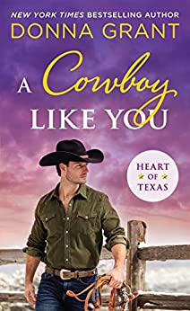A Cowboy Like You (Heart of Texas Book 4) by [Donna Grant]