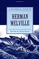 A Historical Guide to Herman Melville (Historical Guides to American Authors) by Giles Gunn(2005-06-02)