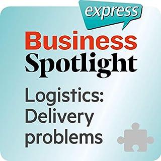 Business Spotlight express - Bereiche - Logistik: Wortschatz-Training Business-Englisch - Lieferprobleme Titelbild
