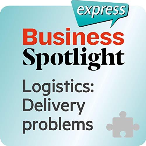 Business Spotlight express - Bereiche: Wortschatz-Training Business-Englisch - Lieferprobleme audiobook cover art