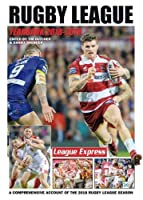 Rugby League Yearbook 2018 - 2019: A Comprehensive Account of the 2018 Season (League Express Rugby League Yearbooks)
