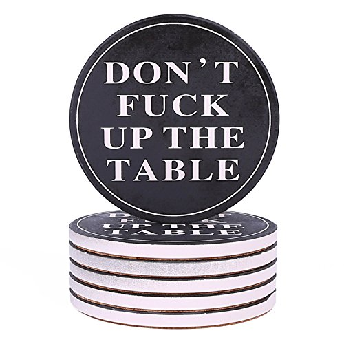 Coasters For Drinks Absorbent - DON'T FΛCK UP MY TABLE - Passive Aggressive Funny Coaster Set 6 Pack Drink Coasters In Black With Cork Backing, Prevent Furniture from Dirty and Scratched