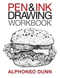Pen and Ink Drawing Workbook - Alphonso A Dunn