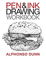 Pen and Ink Drawing Workbook d'Alphonso A Dunn