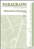 Arbeits- und Sozialrecht: Paragraph. Seitenweise österreichische Rechtstexte für Studium und Praxis. (Edition Juridica)