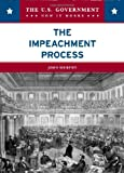 The Impeachment Process (The U.S. Government: How It Works)