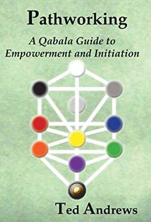 Pathworking: A Qabala Guide to Empowerment and Initiation by Ted Andrews(2010-08-01)