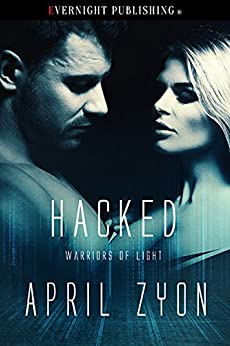 Hacked (Warriors of Light Book 5) by [April Zyon]