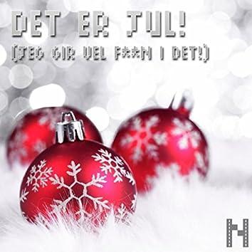 Det Er Jul (Jeg Gir Vel Faen I Det!) [feat. Kim Køste]